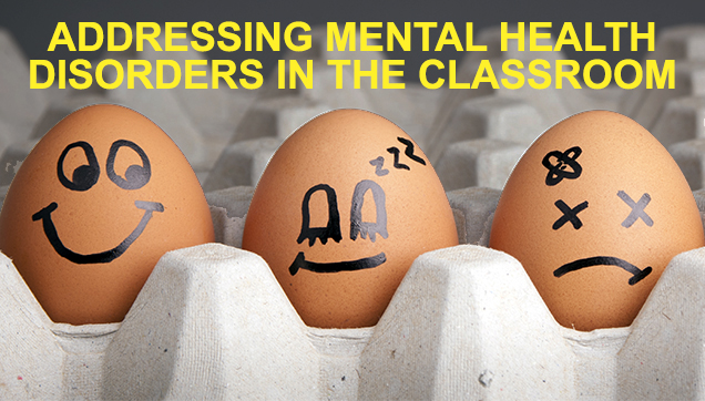 Addressing Mental Health Disorders in the Classroom