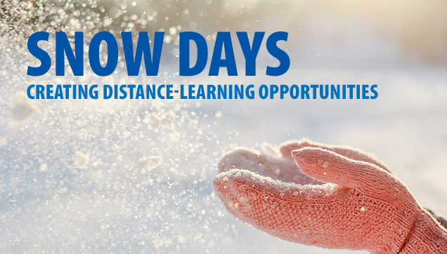 Snow Days: Creating Distance-Learning Opportunities