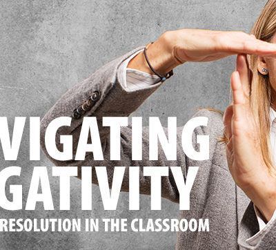 Navigating Negativity: Conflict Resolution in the Classroom