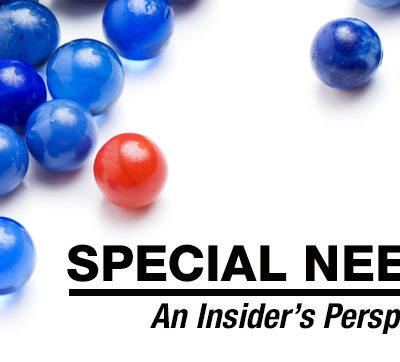 Special Needs; An Insider's Perspective