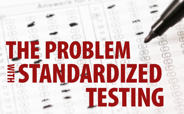 The Problem With Standardized Testing