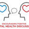 Encouraging Positive Mental Health Discussions