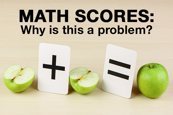 Math Scores: Why is This a Problem?