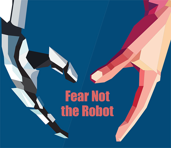 Fear Not The Robot