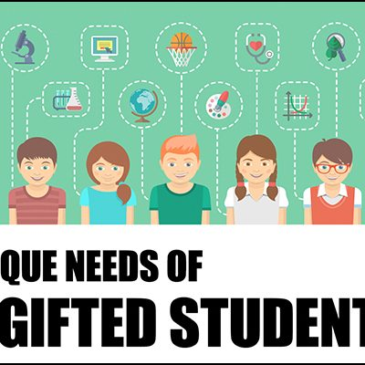 The Unique Needs of Gifted Students