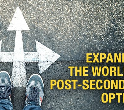 Expanding the World of Post-Secondary Options