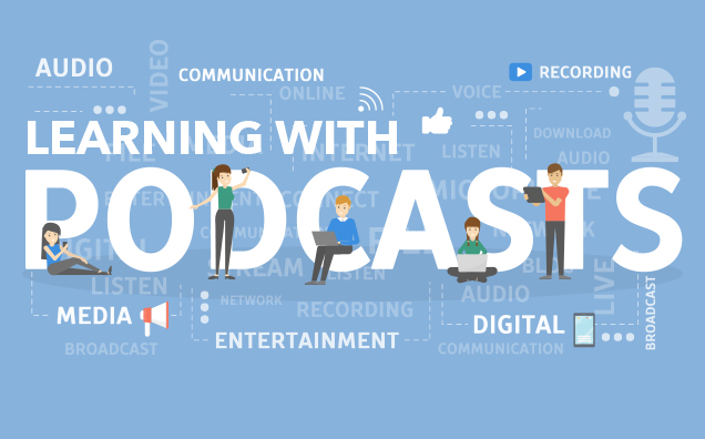Learning with Podcasts