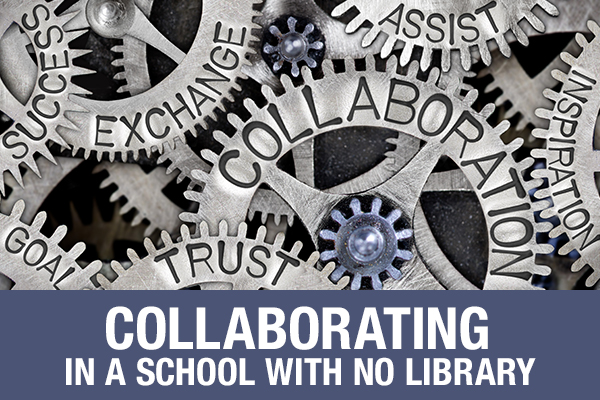 Collaborating In A School With No Library