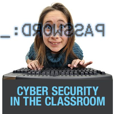 Cyber Security in the Classroom